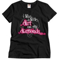 I Like Dirt on my Diamond
