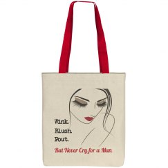 Wink. Blush. Pout. But Never Cry for a Man tote bag