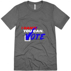 I Can't. You Can. Unisex