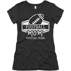 Football Mom Cute & Comfy Custom Sport Tee