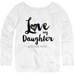 I Love My Daughter Autism Sweater