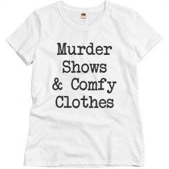 Murder shows & comfy clothes