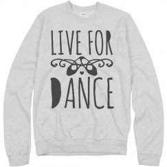 Live For Dance Sweatshirt