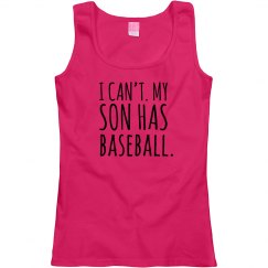 I Can't My Son Has Baseball