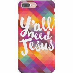 Y'all Need Jesus Geometric Case