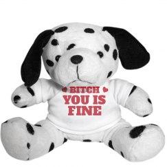 Bitch Is Fine Her Valentine Gift