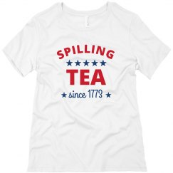 Spilling Tea 4th Of July Shirt