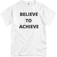 Believe to Achieve