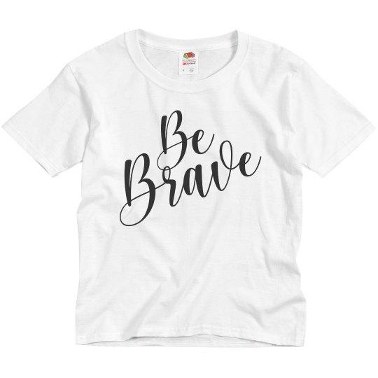 Be Brave Custom Text Design