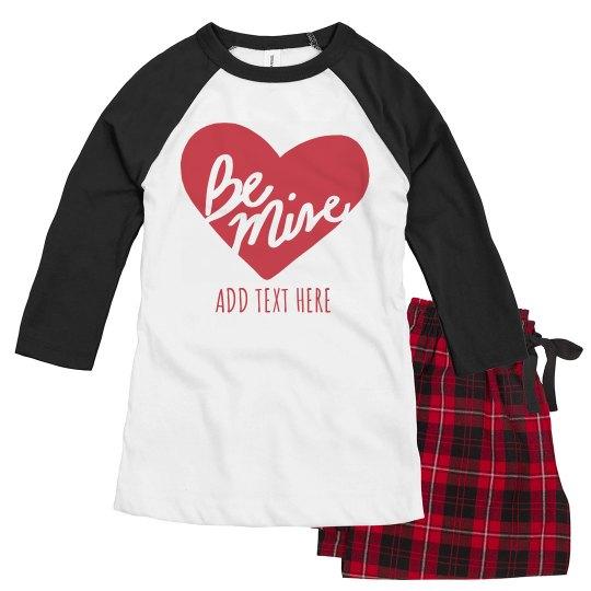 Be Mine Custom Valentine's Family Pajamas