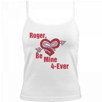 Be Mine Forever Roger