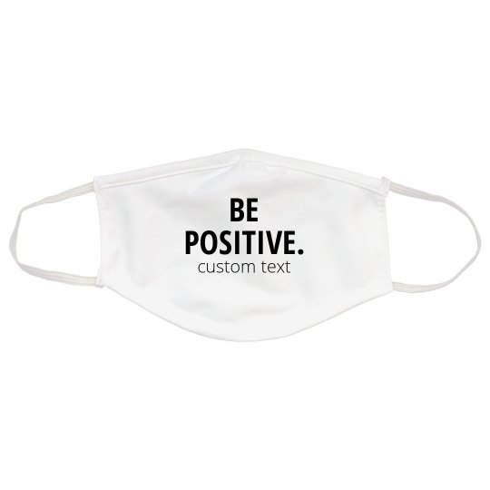 Be Positive Uplifting Face Mask