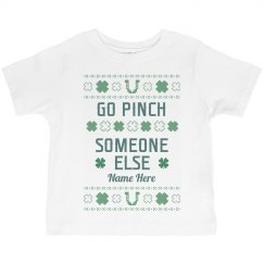 Go Pinch Someone Else Toddler Tee