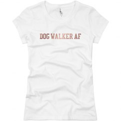 Dog Walker AF Fitted Womans Tee