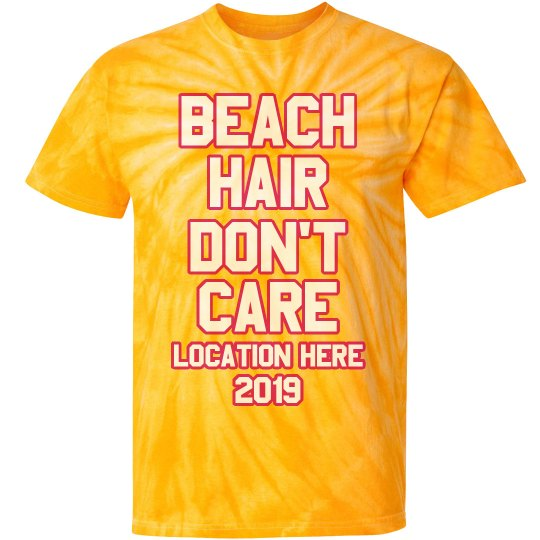 Beach Hair Don't Care Custom Vacation