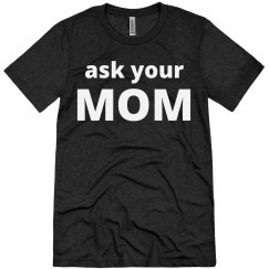 ask your mom1