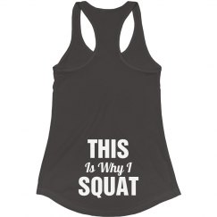 This Is Why I Squat Fitness Gear