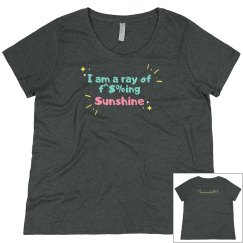 I Am a Ray of F^$%ing Sunshine Scoop T-Shirt Plus Size
