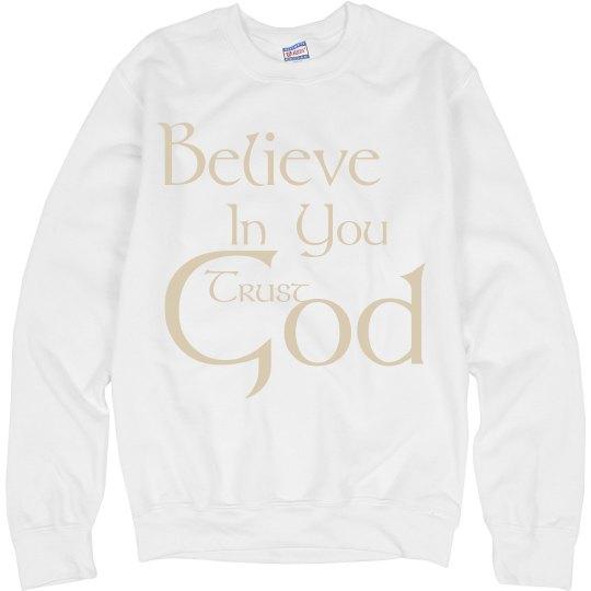 Believe in You Trust God