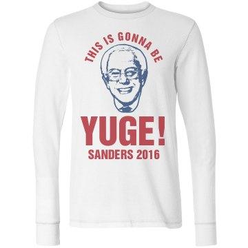 Bernie Sanders Gonna Be YUGE