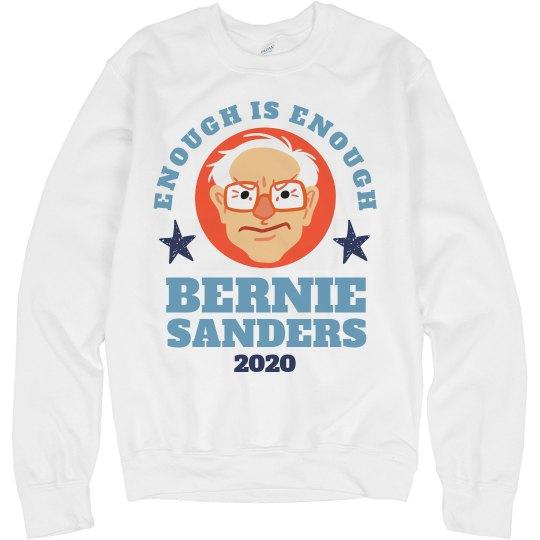 Bernie's Had Enough