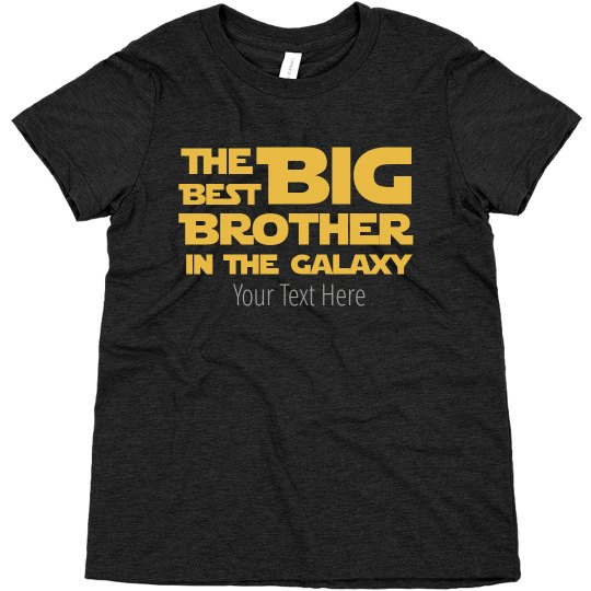 Best Big Brother In The Galaxy