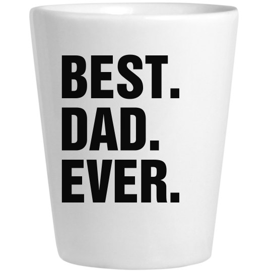 Best Dad Ever Father's Day Shot