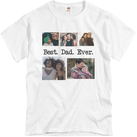 Best Dad Ever Photo Collage Tee
