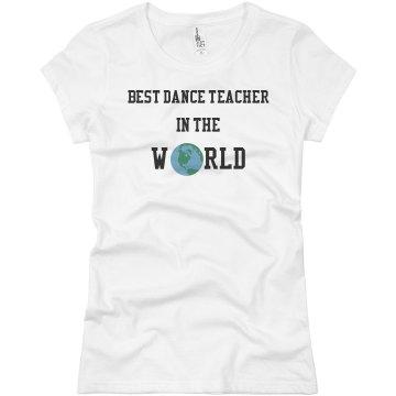 Best Dance Teacher in the World Tee