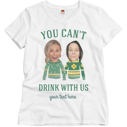 Best Friends Can't Drink With Us Tee