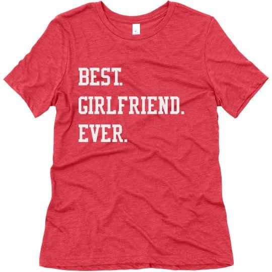 Best. Girlfriend. Ever. Cutest Matching Couples Shirts