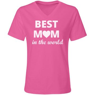 Best Mom in the World Mothers day Shirt