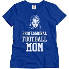 Professional Football Mom Shirt