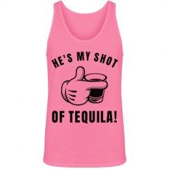 He's My Shot of Tequila!