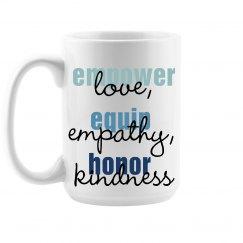 Love, Empathy, Kindness -Mug