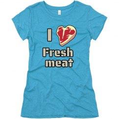 love fresh meat