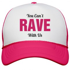 You Can't Rave Neon Hat