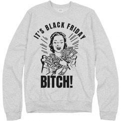 It's Black Friday BITCH!