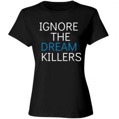 Ignore the Dream Killers