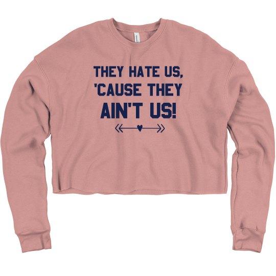 BFF 'Cause They Ain't Us Sweatshirt