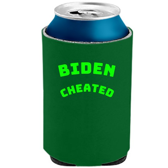 """Biden Cheated"" Official KOOZIE"