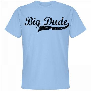 Big Dude Tee