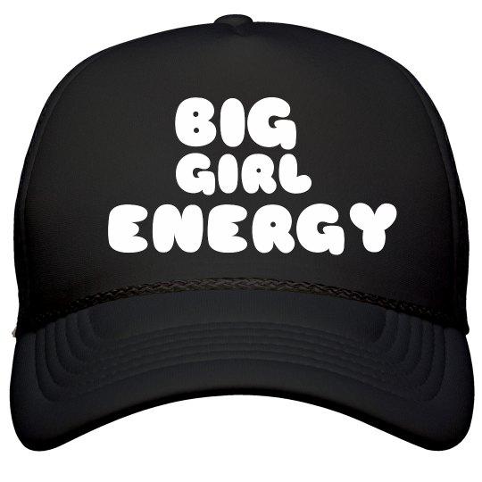 Big Girl Energy
