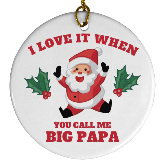 Big Papa Xmas Ornament