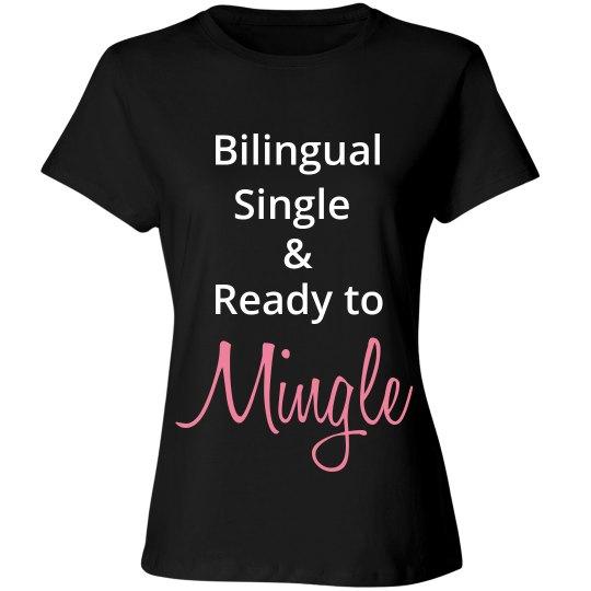 Bilingual Single & Ready to Mingle-