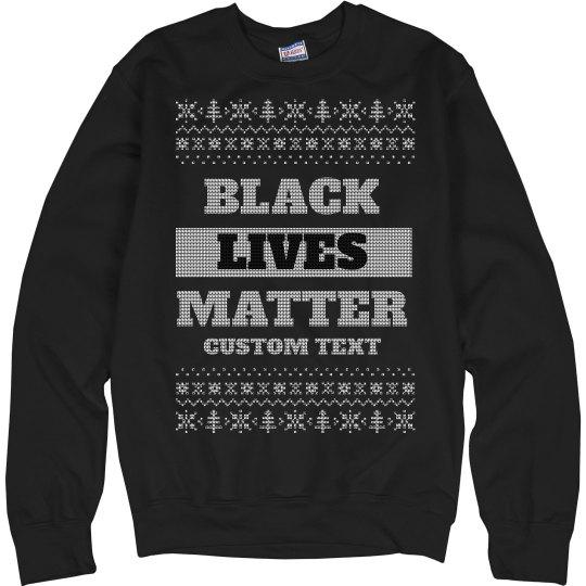 Black Lives Matter Ugly Sweater