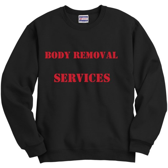 Body Removal Sweatshirt