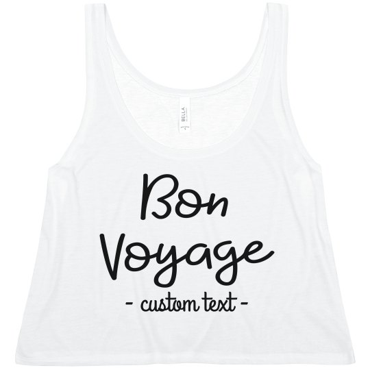 Bon Voyage Custom Vacation Summer Crop