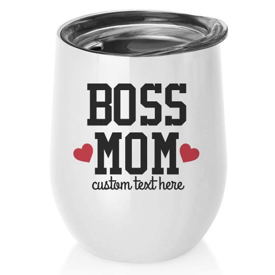 Boss Mom Custom Wine Tumbler