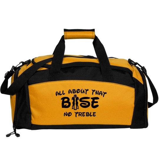 'Bout That Base Bag